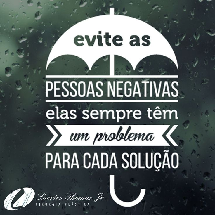 Evite as pessoas negativas...