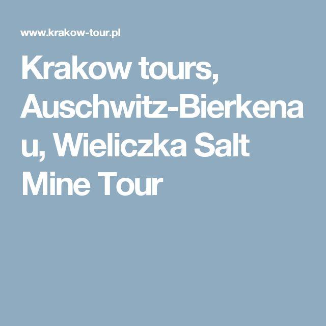 Krakow tours, Auschwitz-Bierkenau, Wieliczka Salt Mine Tour