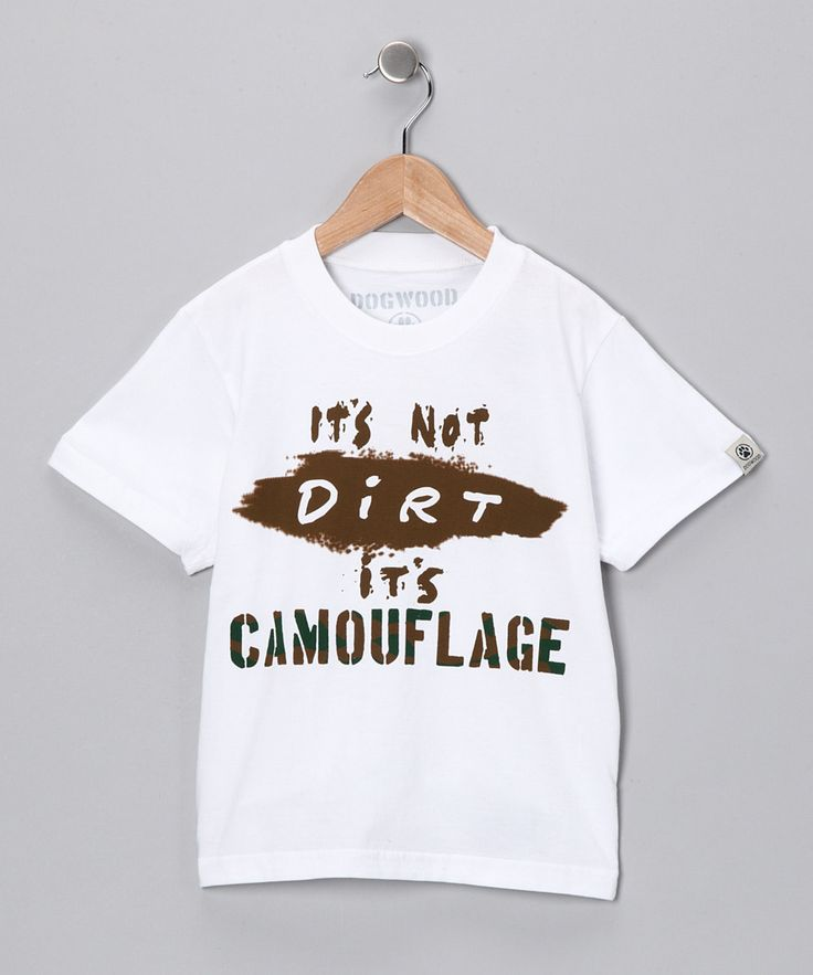 White 'It's Not Dirt It's Camouflage' Tee - Infant, Toddler & Boys   Daily deals for moms, babies and kids