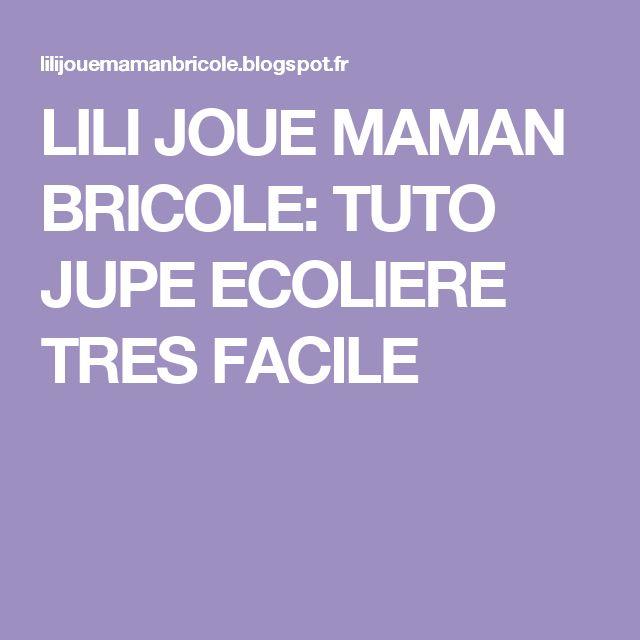 LILI JOUE MAMAN  BRICOLE: TUTO JUPE ECOLIERE TRES FACILE