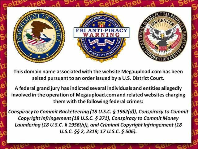 """""""This domain name associated with the website Megaupload.com has been seized pursuant to an order issued by a U.S. District Court.    """"A federal grand jury has indicted several individuals and entities allegedly involved in the operation of Megaupload.com and related websites charging them with the following federal crimes:    """"Conspiracy to Commit Racketeering[…], Conspiracy to Commit Copyright Infringement[…], Conspiracy to Commit Money Laundering[…], and Criminal Copyright…"""
