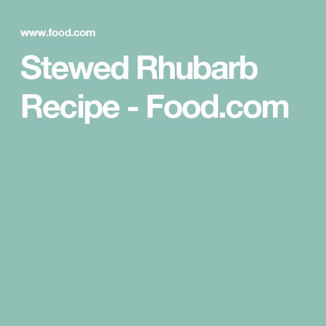 Stewed Rhubarb Recipe - Food.com