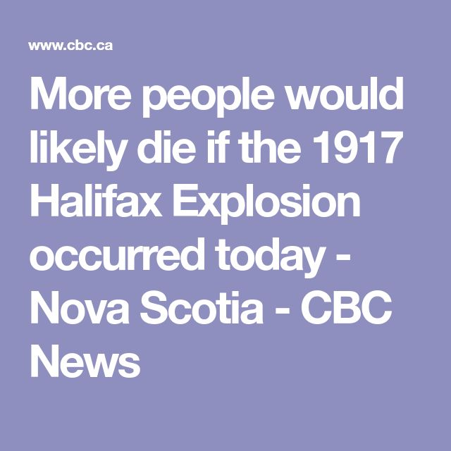 More people would likely die if the 1917 Halifax Explosion occurred today - Nova Scotia - CBC News