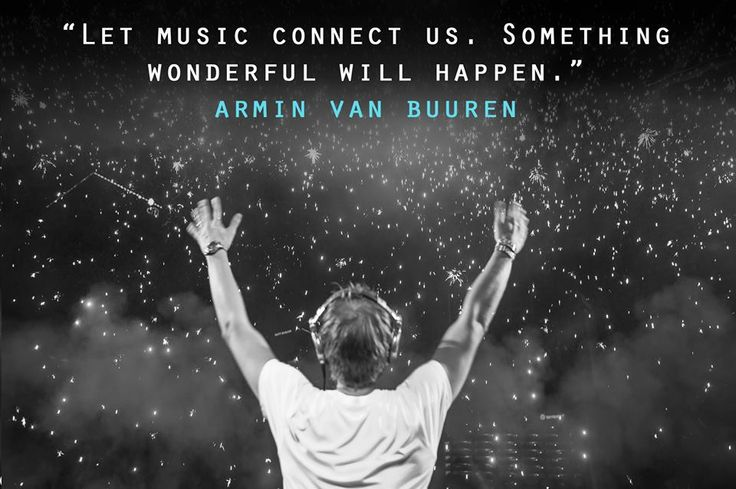 Let Music Connect Us . Something Wonderful Will Happen ~ Armin van Buuren Trance connecting people Love Armin? Visit http://trancelife.us to read our latest ASOT reviews.