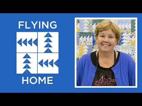 Make the Flying Home Quilt with Jenny! | Missouri Star Quilt Company - YouTube | Bloglovin'