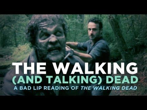 The Walking (And Talking) Dead — A Bad Lip Reading of The Walking Dead-- la bibibibidum.