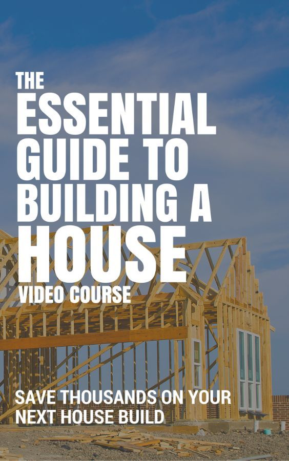 the-essential-guide-to-building-a-house