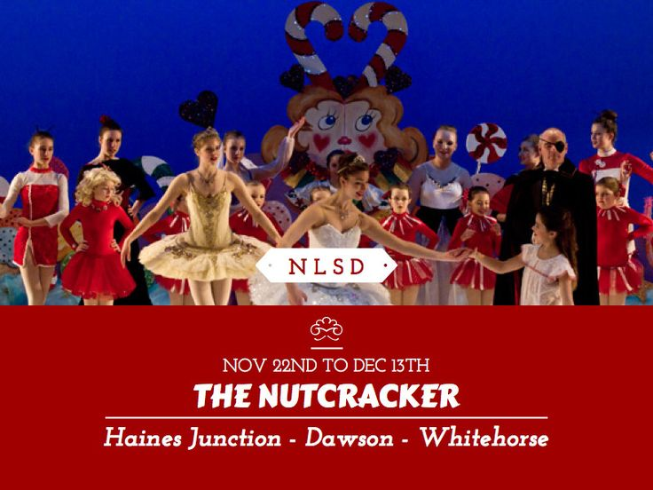 The Northern Lights School of Dance performs the Nutcracker - Winter 2014, Whitehorse & Dawson City, Yukon