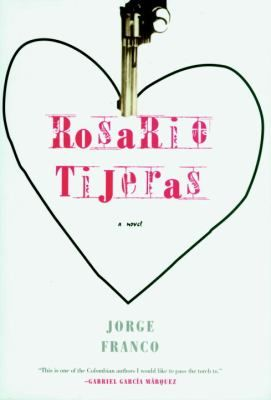 Rosario Tijeras by Jorge Franco http://libcat.bentley.edu/record=b1157566~S0
