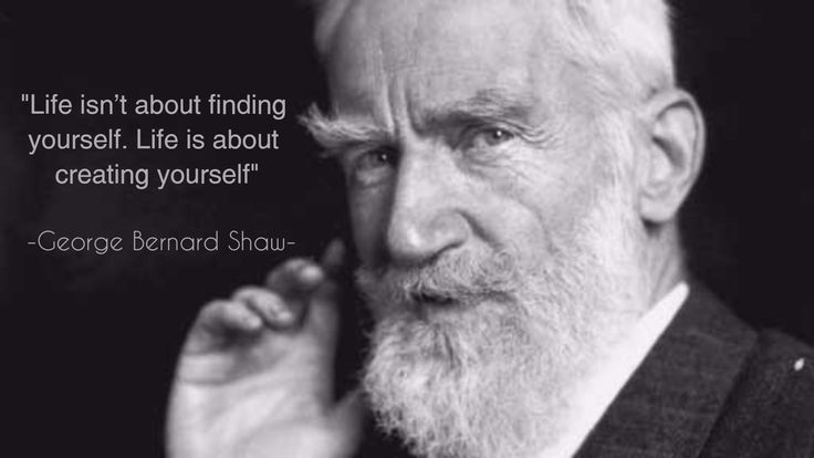 """""""Life isn't about finding yourself. Life is about creating yourself"""". George Bernard Shaw [1920x1080]"""