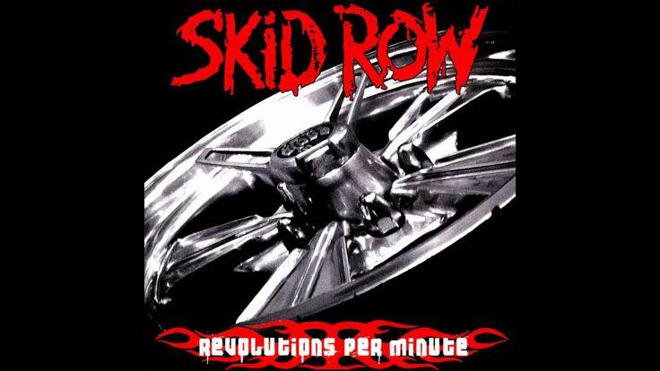 Skid Row - Revolutions per minute
