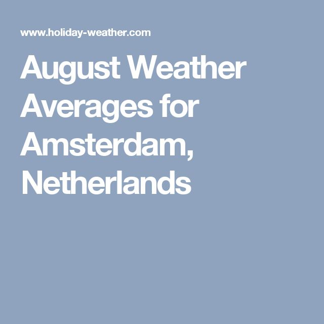 August Weather Averages for Amsterdam, Netherlands