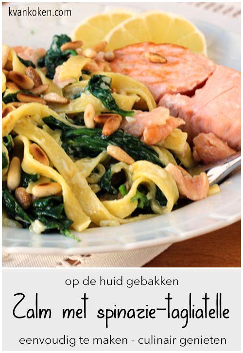 Op de huid gebakken zalm met spinazie-tagliatelle – De K van Koken - Voortreffelijk gerecht ook voor gasten. Simpel recept!