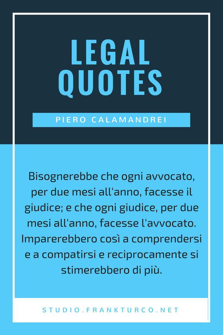 #legalquotes #pierocalamandrei #avvocato #studiolegale #frankturcostudio