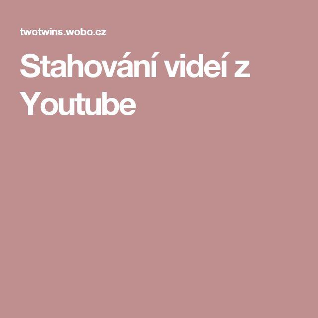Stahování videí z Youtube