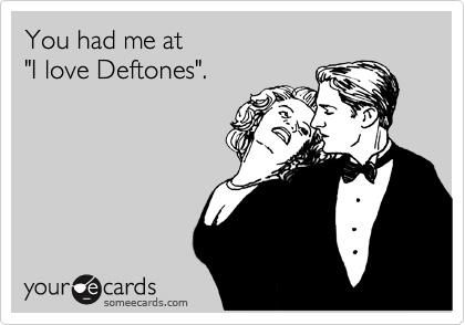 deftones you had me