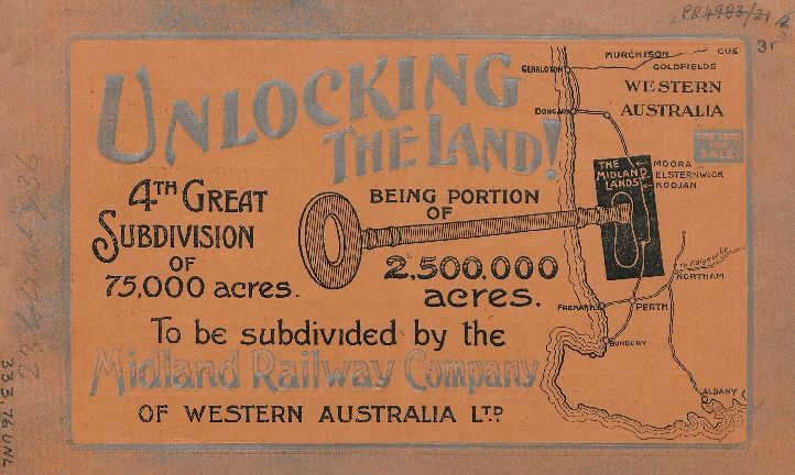 Unlocking the land! : 4th great subdivision of 75,000 acres, being portion of 2,500,000 acres, to be subdivided by the Midland Railway Company of Western Australia, ca.1907.