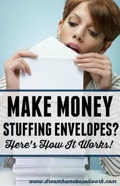 Can You Really Make Money Stuffing Envelopes from Home?Here are some things you should take into consideration that can help you figure out if this is legitimate, or just a sca