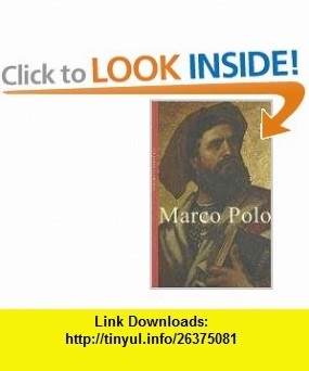 Marco Polo (Life  Times) (9781905791057) Jonathan Clements , ISBN-10: 1905791054  , ISBN-13: 978-1905791057 ,  , tutorials , pdf , ebook , torrent , downloads , rapidshare , filesonic , hotfile , megaupload , fileserve