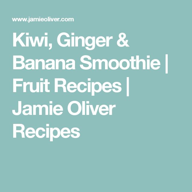 Kiwi, Ginger & Banana Smoothie | Fruit Recipes | Jamie Oliver Recipes