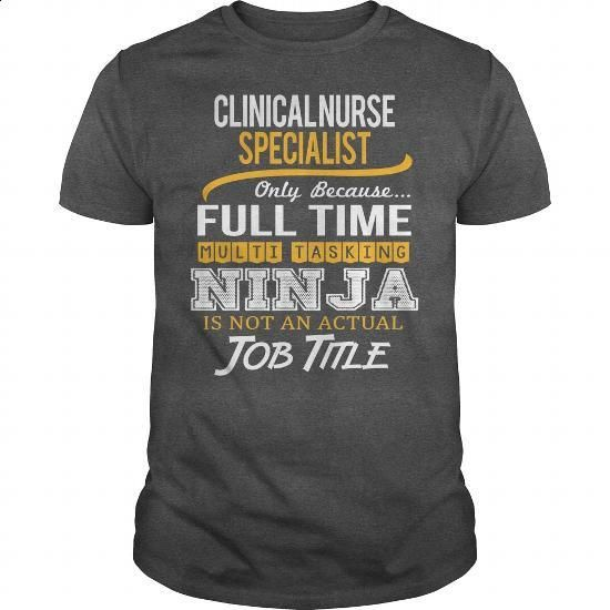 Awesome Tee For Clinical Nurse Specialist #hoodie #fashion. I WANT THIS => https://www.sunfrog.com/LifeStyle/Awesome-Tee-For-Clinical-Nurse-Specialist-123758933-Dark-Grey-Guys.html?id=60505