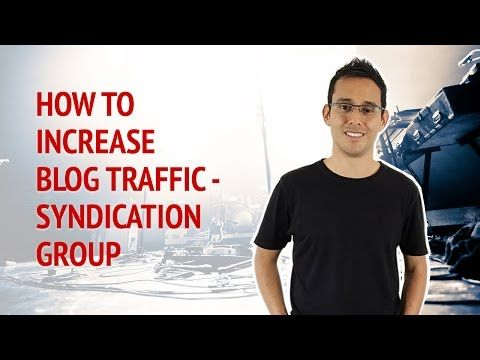 How to Increase Blog Traffic – Syndication Group • Alex Ford