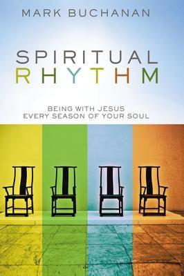 Spiritual Rhythm - Mark Buchanan