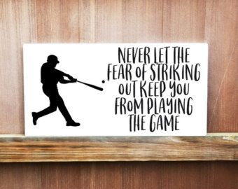 Motivational Sign Never Let The Fear Of Striking Quote Baseball Gift For
