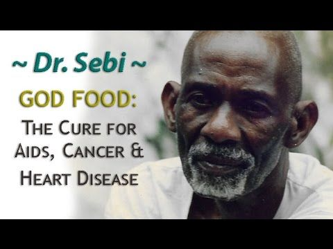 Dr. Sebi | God Food: the Cure for AIDS, Cancer & Heart Disease - Full Version - YouTube