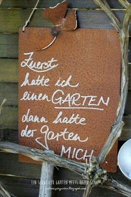 Toller Gartenspruch! Wie wahr....