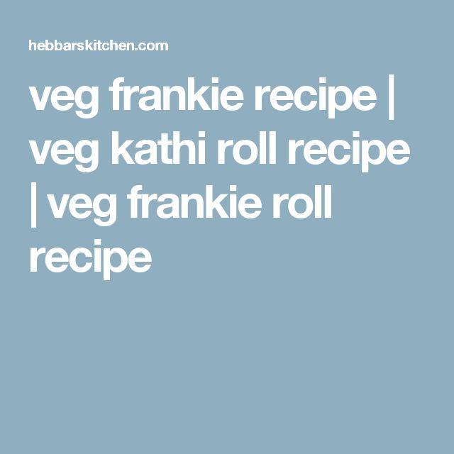 veg frankie recipe   veg kathi roll recipe   veg frankie roll recipe