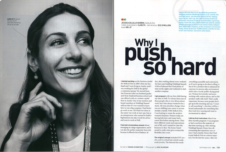 Jessica Herrin - CEO of Stella & Dot. I love ambitious women who follow their dreams...even if peeps think they're crazy. Crazy is sometimes the only way to roll...