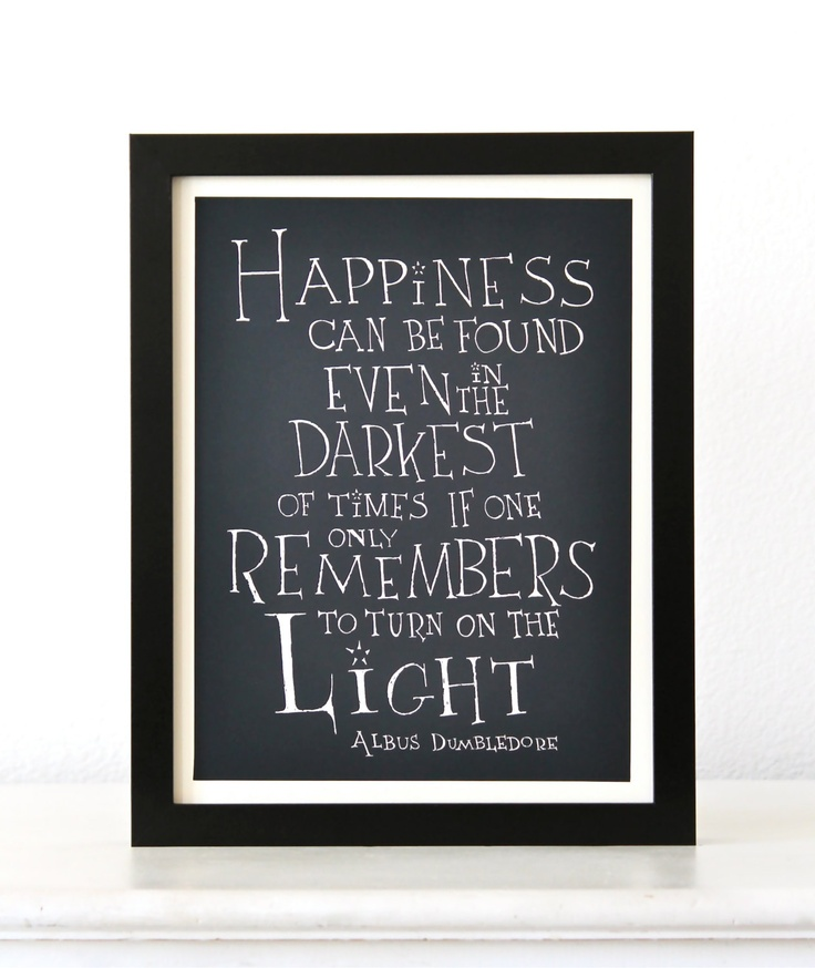 """Happiness Can Be Found In The Darkest Of Times Quote: Harry Potter Print Albus Dumbledore Quote Poster """"We Must"""