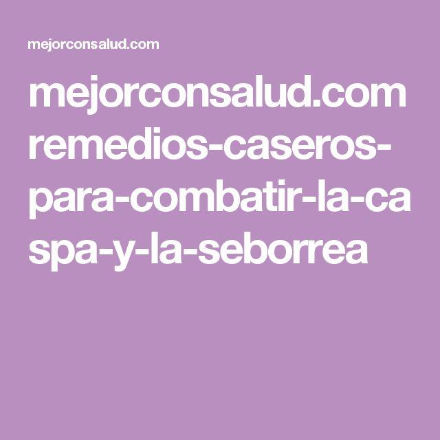 mejorconsalud.com remedios-caseros-para-combatir-la-caspa-y-la-seborrea
