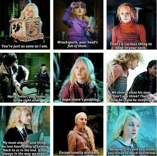 I've always seen Luna Lovegood as absolutely perfect. Am I alone in this thought process?