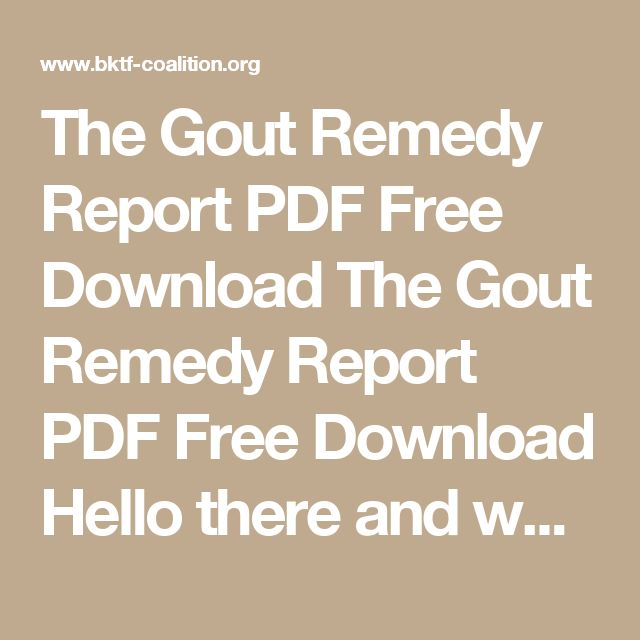 The Gout Remedy Report PDF Free Download The Gout Remedy Report PDF Free Download   Hello there and welcome to our review about the Gout Remedy Report by Joe Barton.  As always, this review will be divided into three main parts:  1. The basics section where we explain what you should expect to find in the Gout Remedy Report.  2. The section about the pros and cons of the Gout Remedy Report which covers several of the primary pros and cons of this natural solution.  3. The conclusions section…