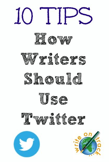 10 Tips For Writers On Using Twitter Effectively - Write On Track | Write On Track