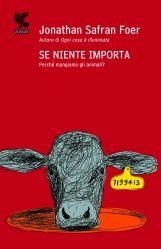 Jonathan Safran Foer, Se niente importa (2010)
