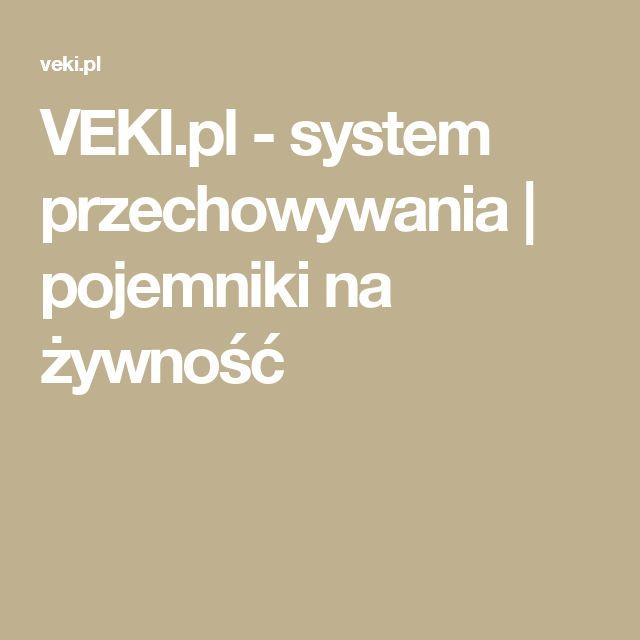 VEKI.pl - system przechowywania | pojemniki na żywność