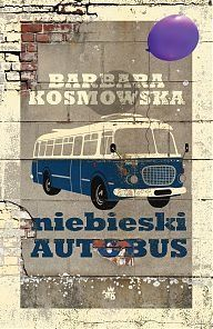 Niebieski autobus - Barbara Kosmowska