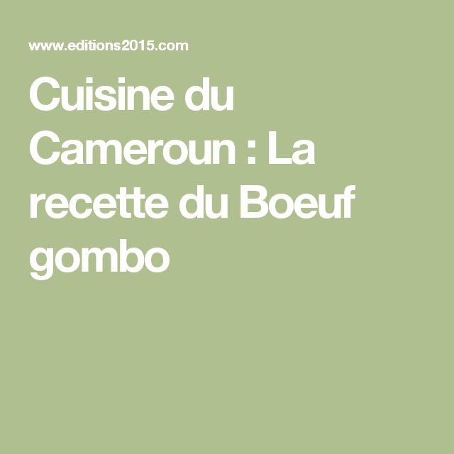 Cuisine du Cameroun : La recette du Boeuf gombo