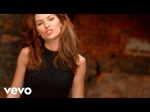 Shania Twain - Man! I Feel Like A Woman - YouTube
