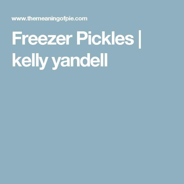 Freezer Pickles   kelly yandell