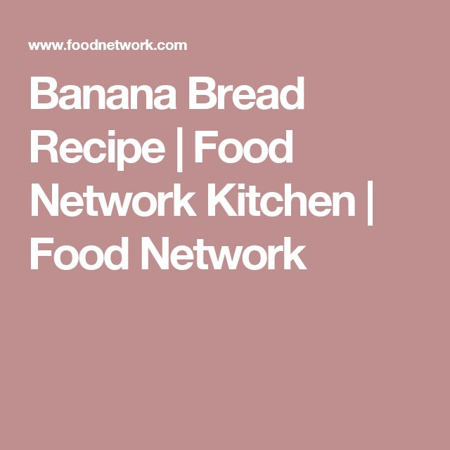Banana Bread Recipe | Food Network Kitchen | Food Network