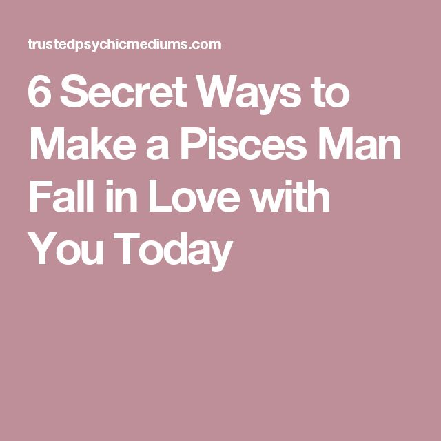 What Makes A Pisces Man Fall In Love