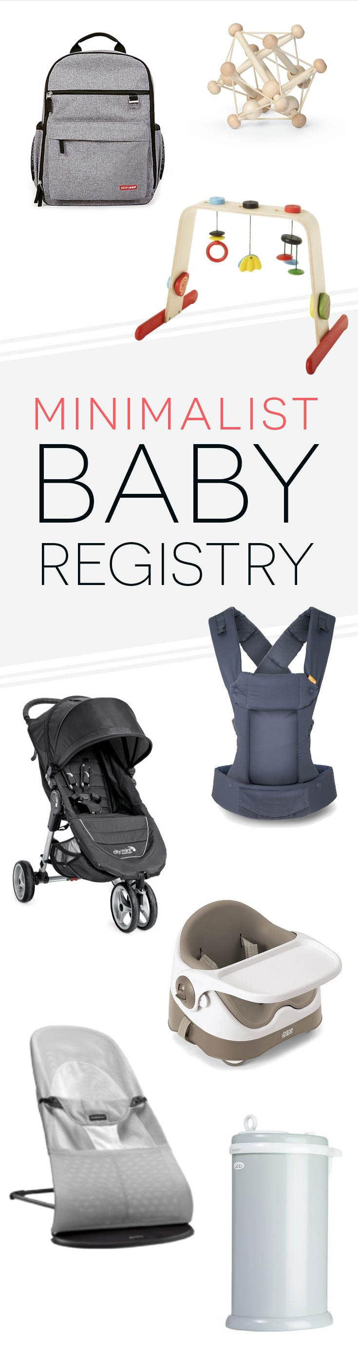 Recommendations for great minimalist items from the Fisher Price Rock 'n Play Sleeper to the City Mini Stroller to the BabyBjorn Baby Bouncer Balance (and much more).