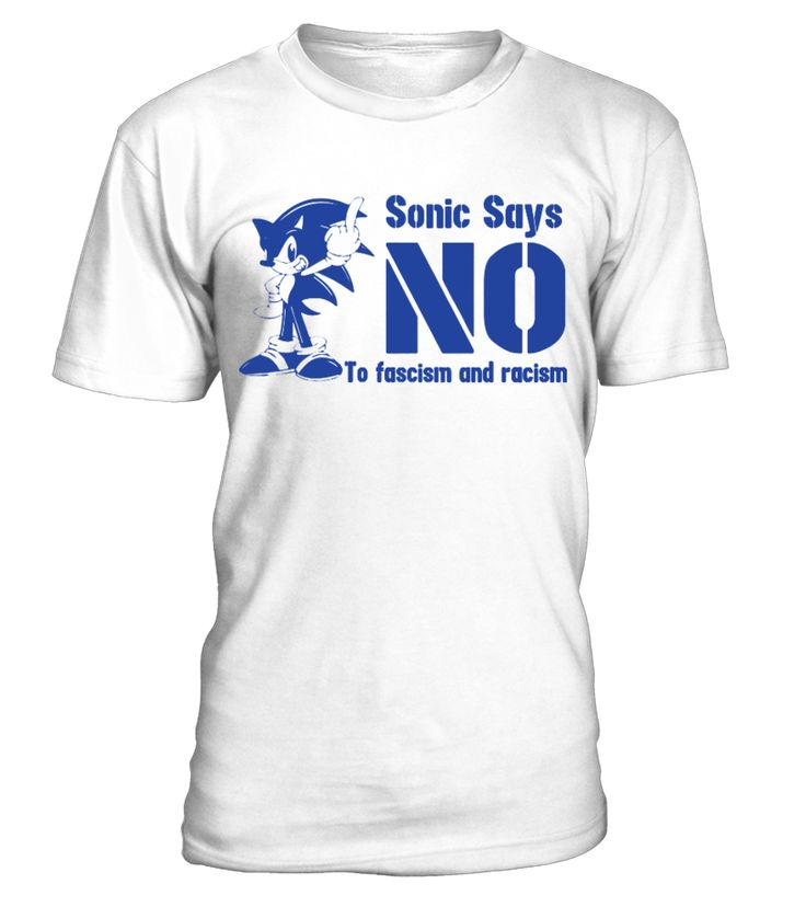 Sonic Says No To Fascism And Racism T Shirt  son#tshirt#tee#gift#holiday#art#design#designer#tshirtformen#tshirtforwomen#besttshirt#funnytshirt#age#name#october#november#december#happy#grandparent#blackFriday#family#thanksgiving#birthday#image#photo#ideas#sweetshirt#bestfriend#nurse#winter#america#american#lovely#unisex#sexy#veteran#cooldesign#mug#mugs#awesome#holiday#season#cuteshirt