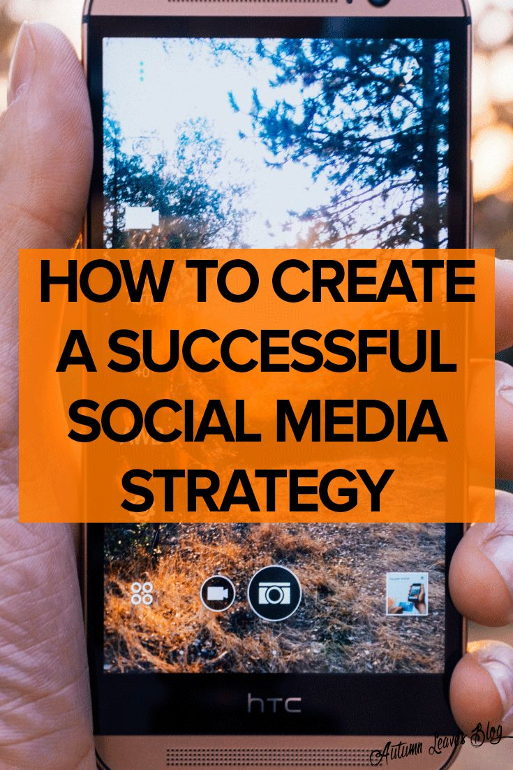 How to create the most effective social media strategy