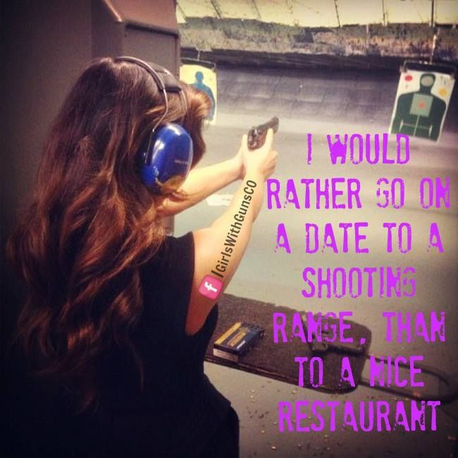 #Guns #Women #Shooting I would rather go on a date to a shooting range, than to a restaurant...any day!