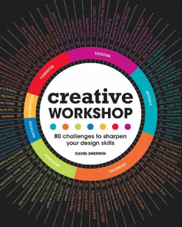 Cover of Creative Workshop: 80 Challenges to Sharpen Your Design Skills. http://amzn.to/CWTheBook